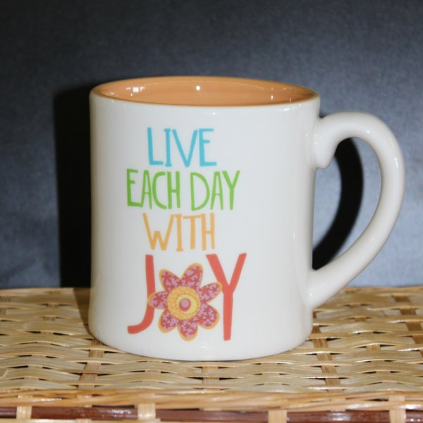 """Live Each Day With Joy"" Mug"