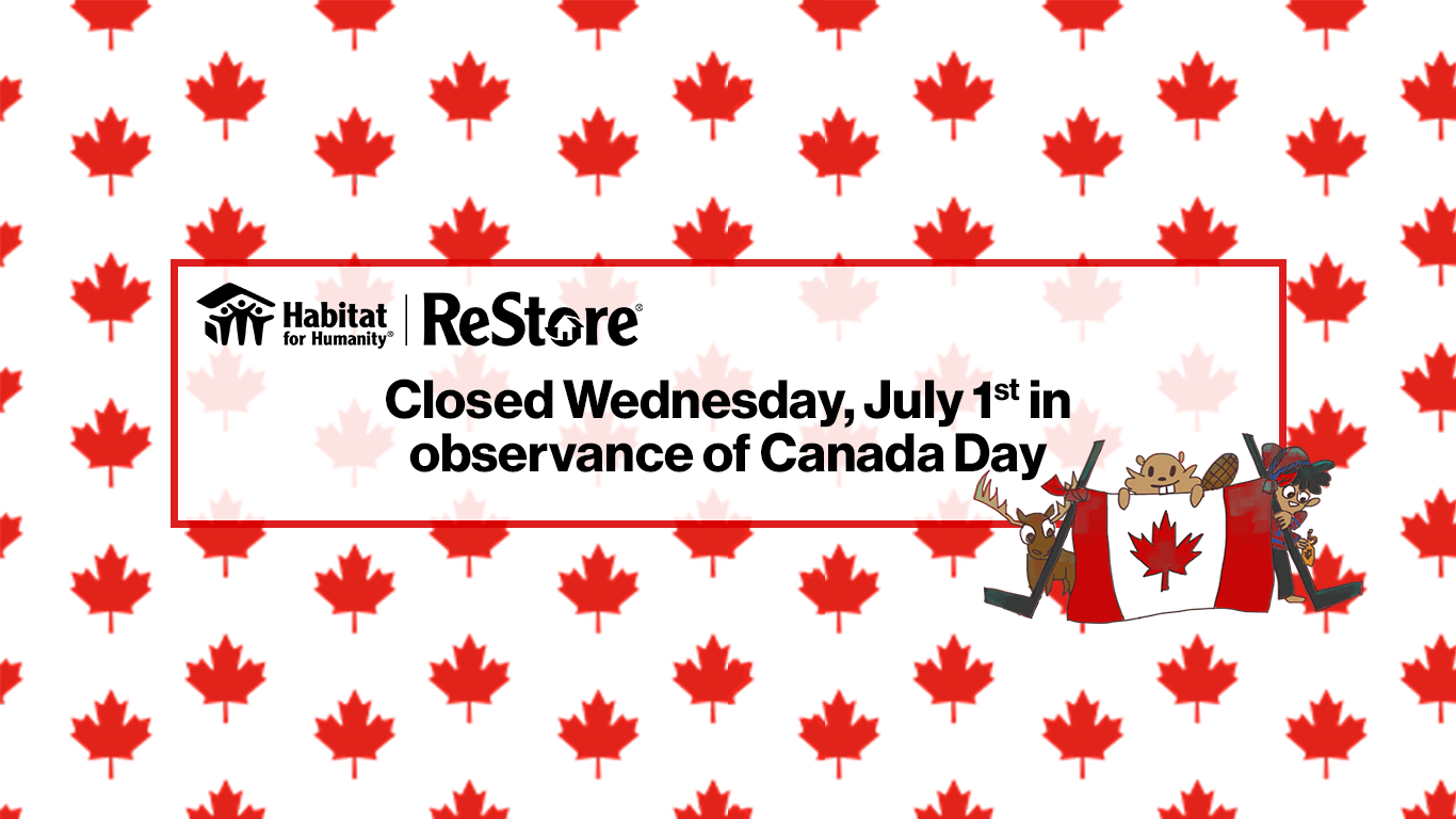 ReStore closed Wednesday, July 1 in observance of Canada Day